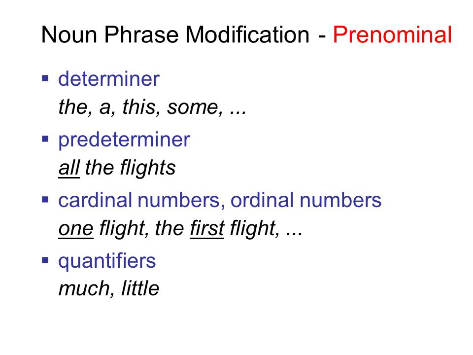 Noun Phrase Modification - Prenominal