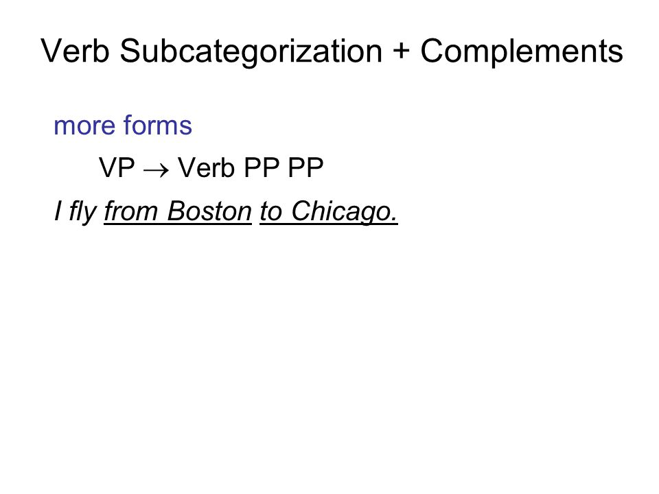 Verb Subcategorization + Complements
