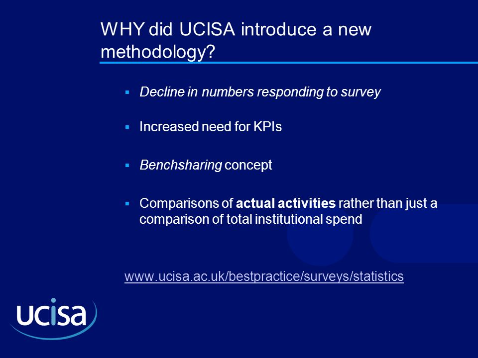 WHY did UCISA introduce a new methodology
