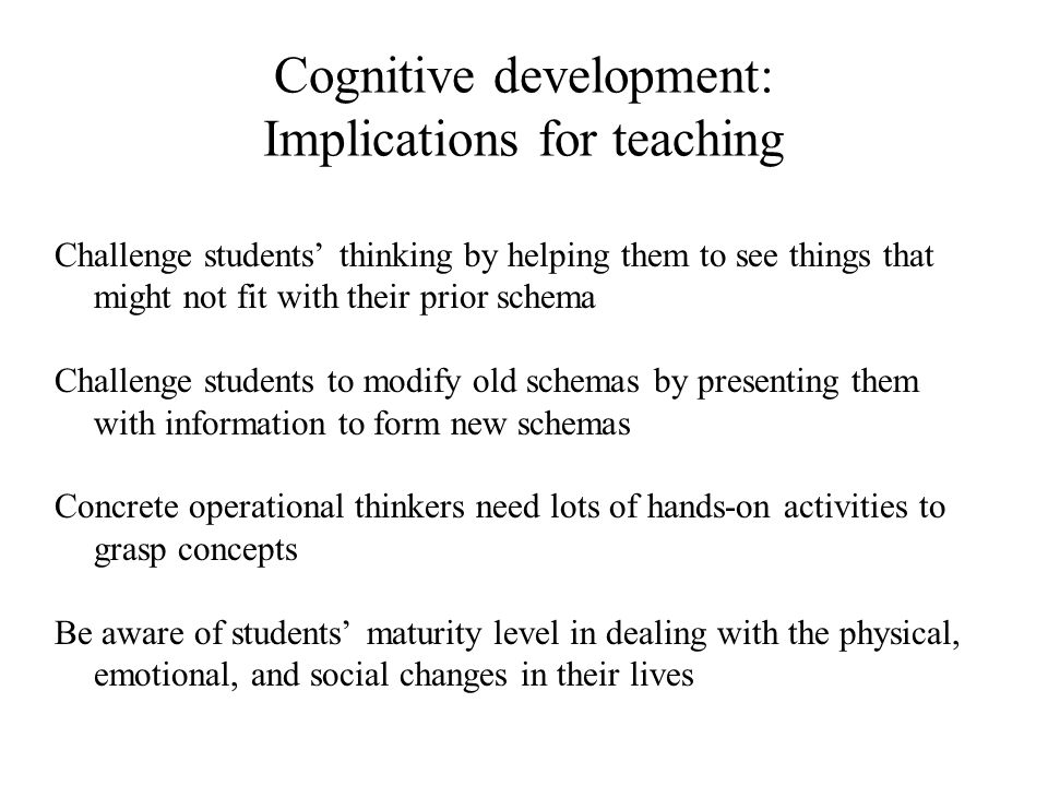 Cognitive development: Implications for teaching