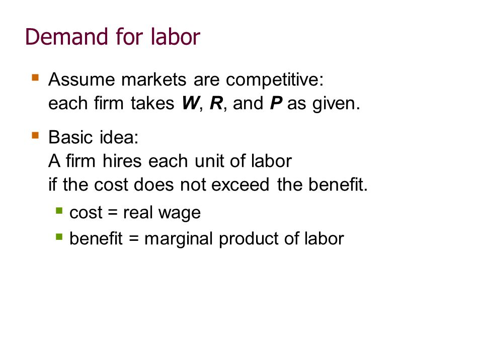 Marginal product of labor (MPL )
