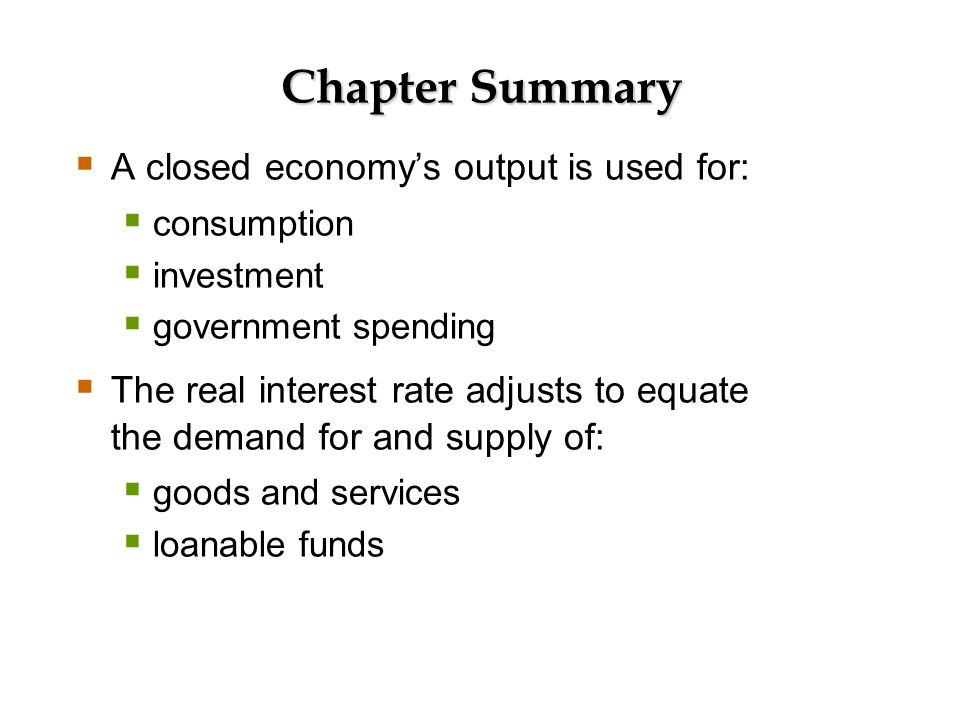 Chapter Summary A decrease in national saving causes the interest rate to rise and investment to fall.