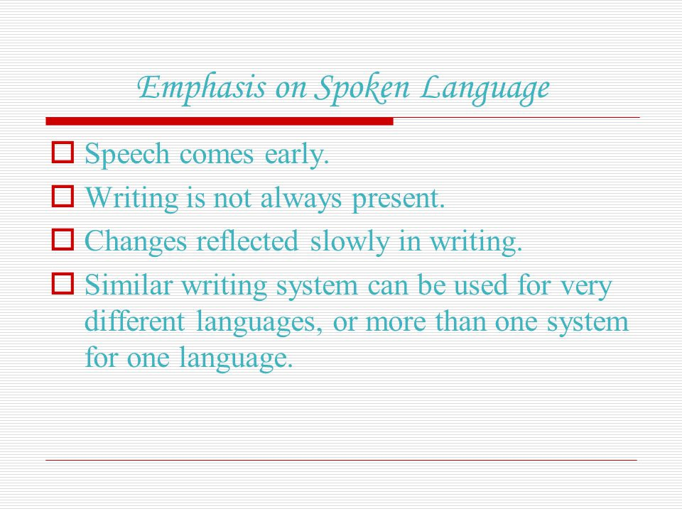 Emphasis on Spoken Language