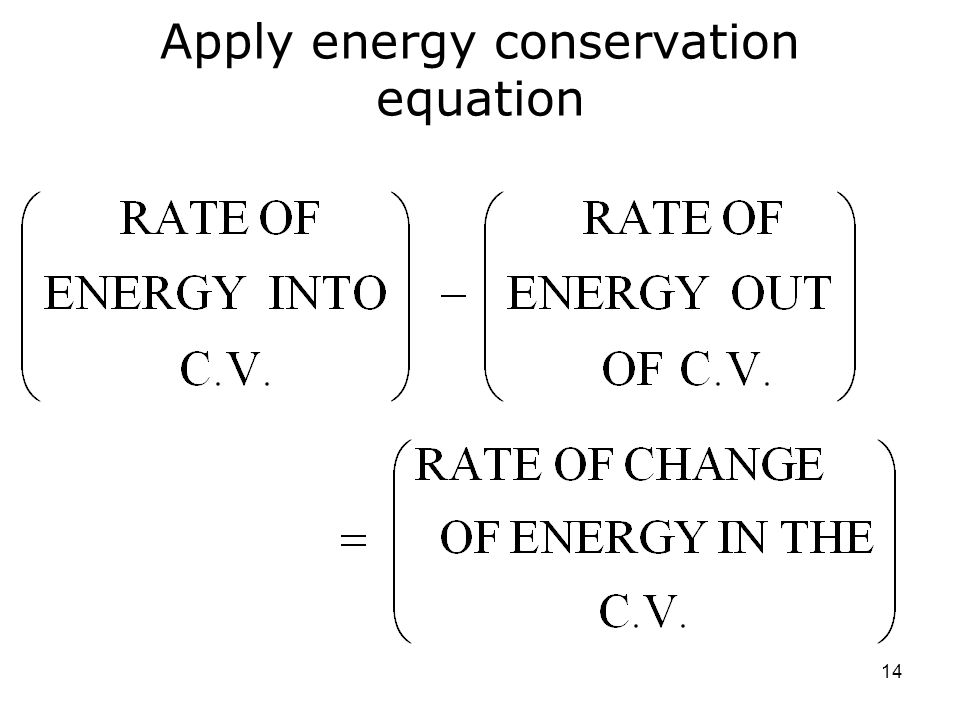 Apply energy conservation equation