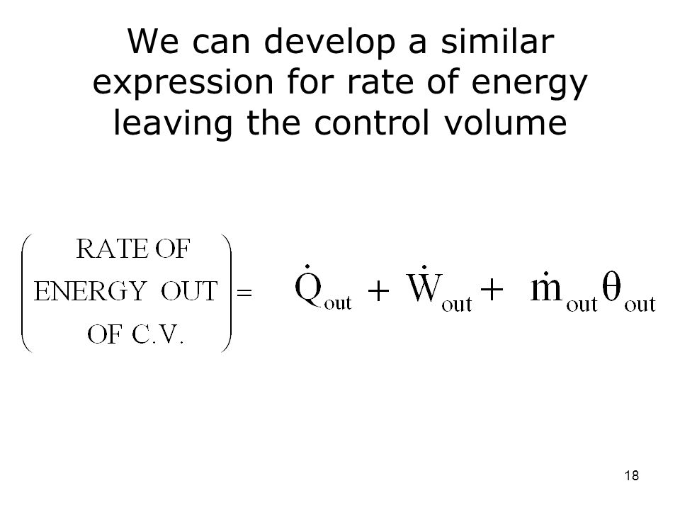 We can develop a similar expression for rate of energy leaving the control volume