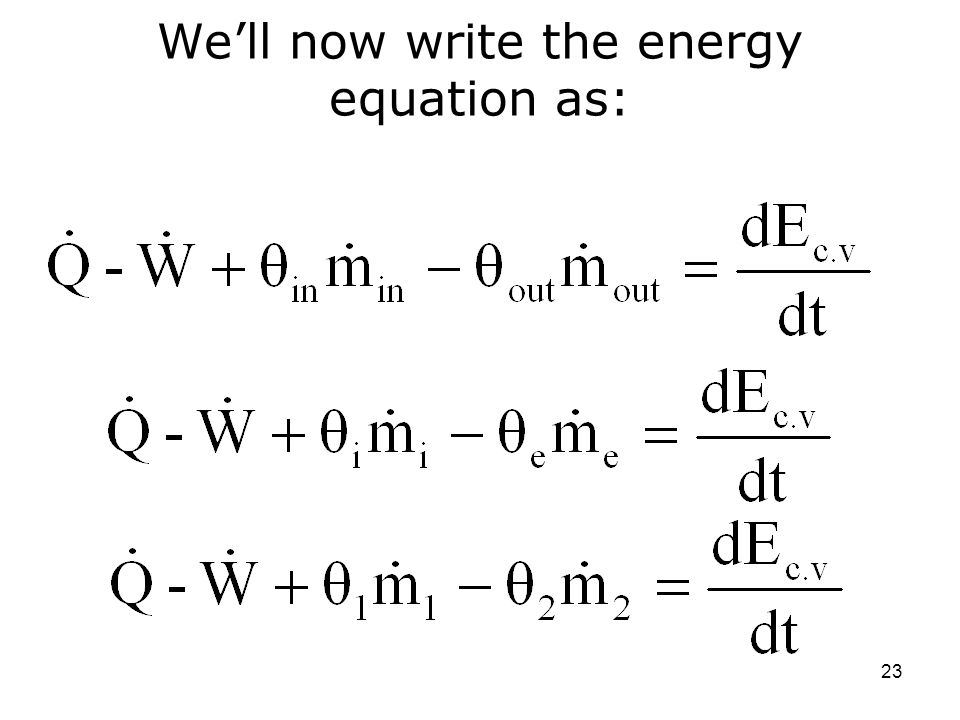 We'll now write the energy equation as: