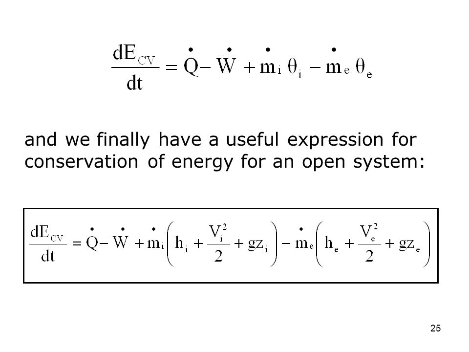 and we finally have a useful expression for conservation of energy for an open system:
