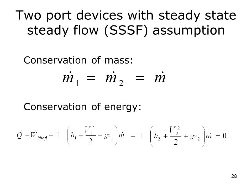 Two port devices with steady state steady flow (SSSF) assumption