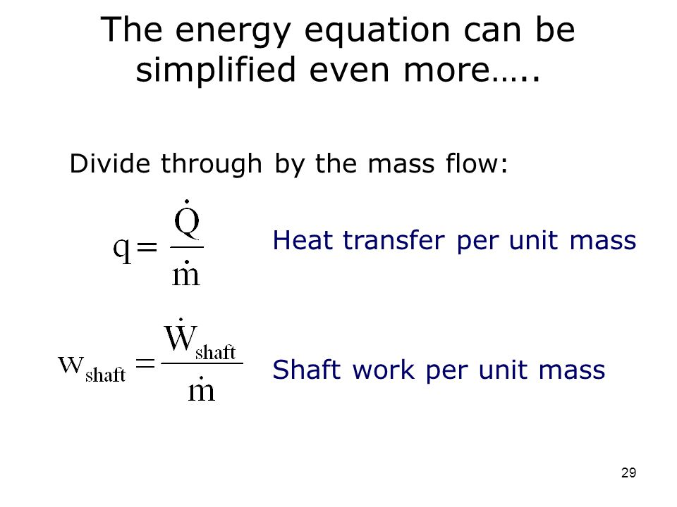 The energy equation can be simplified even more…..