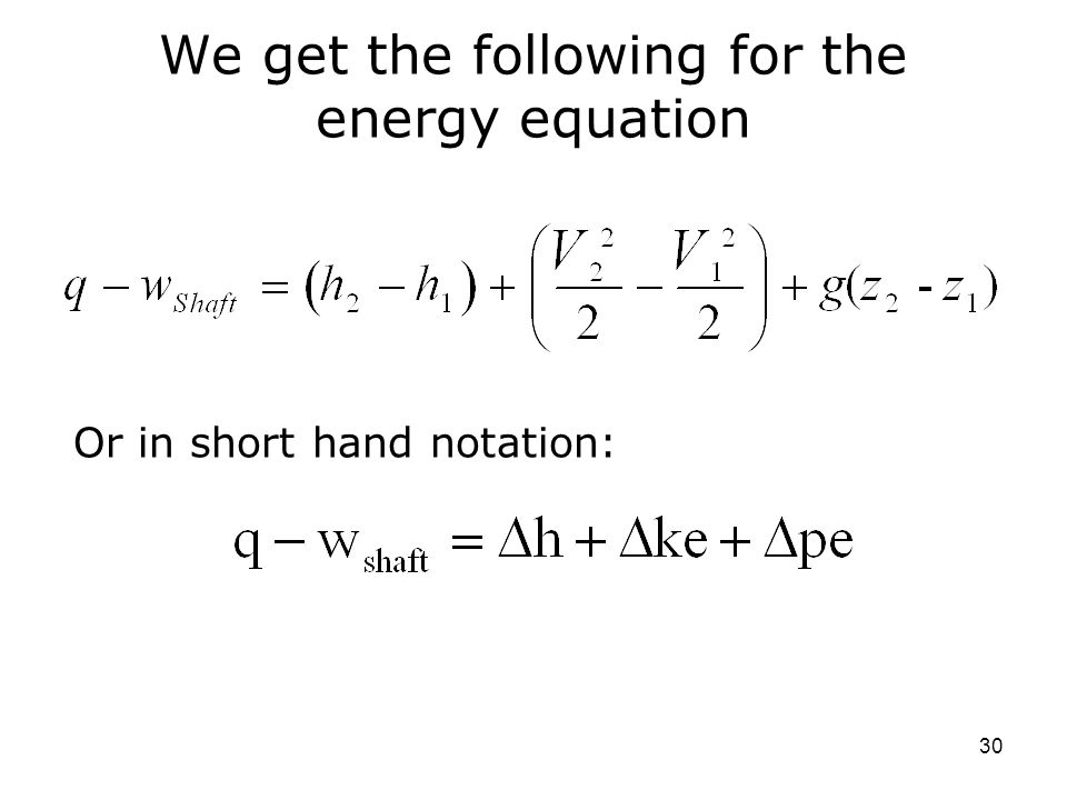 We get the following for the energy equation