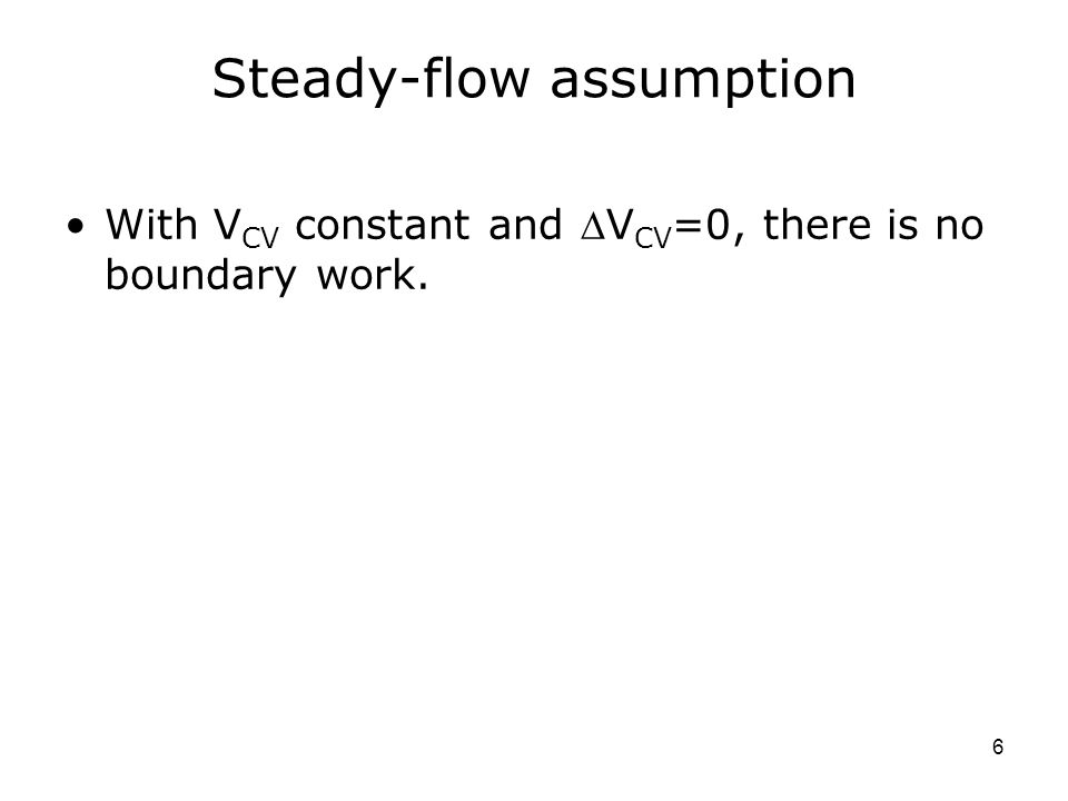 Steady-flow assumption