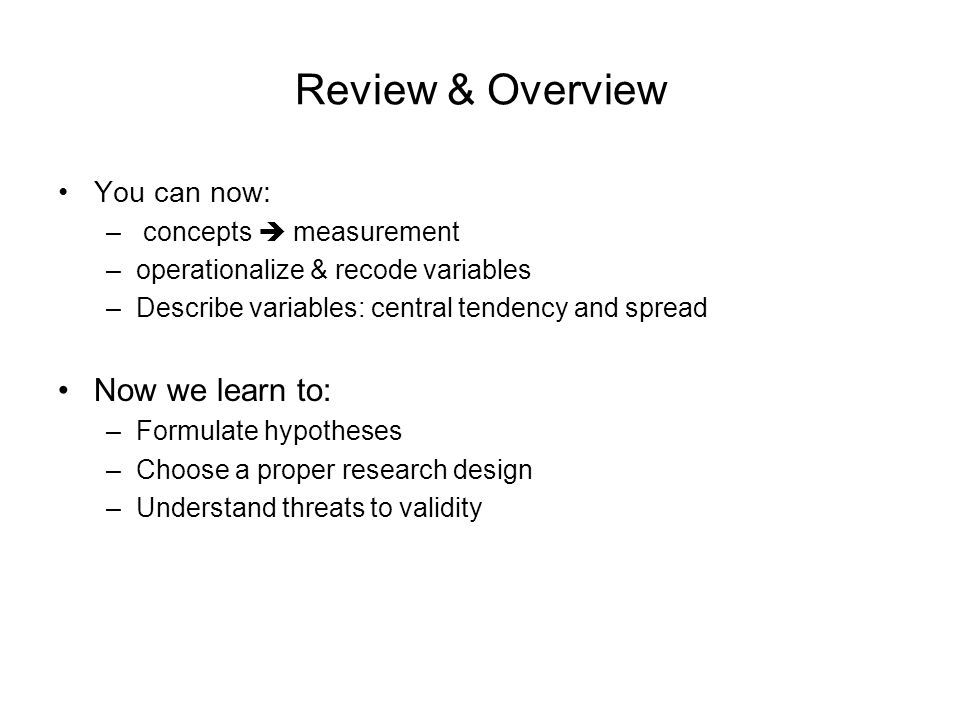 Review & Overview Now we learn to: You can now: concepts  measurement