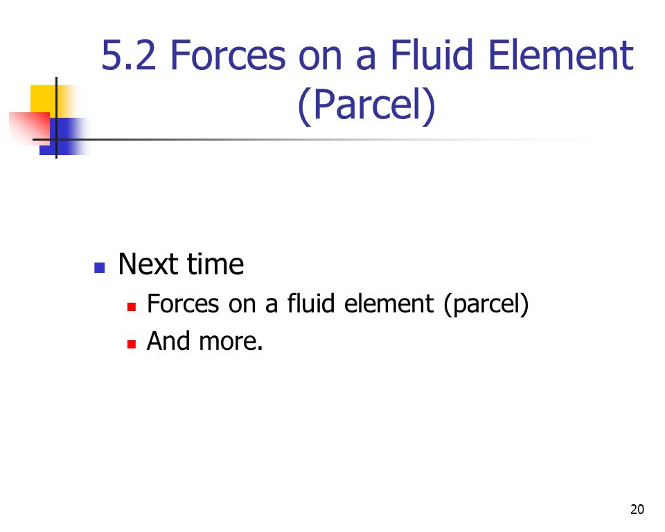5.2 Forces on a Fluid Element (Parcel)
