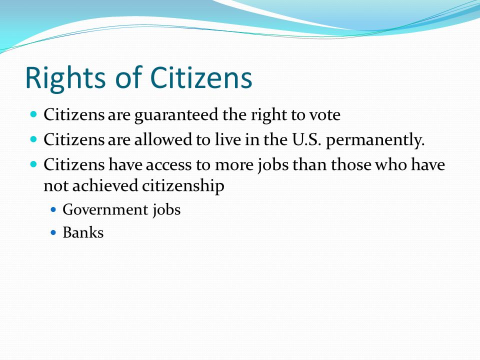 Rights of Citizens Citizens are guaranteed the right to vote