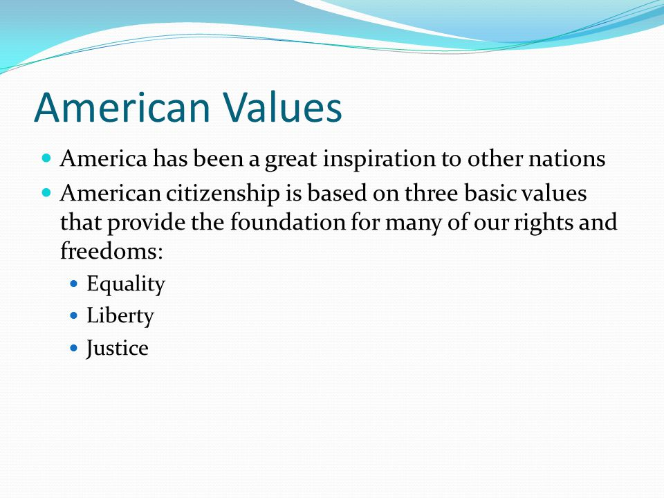 American Values America has been a great inspiration to other nations