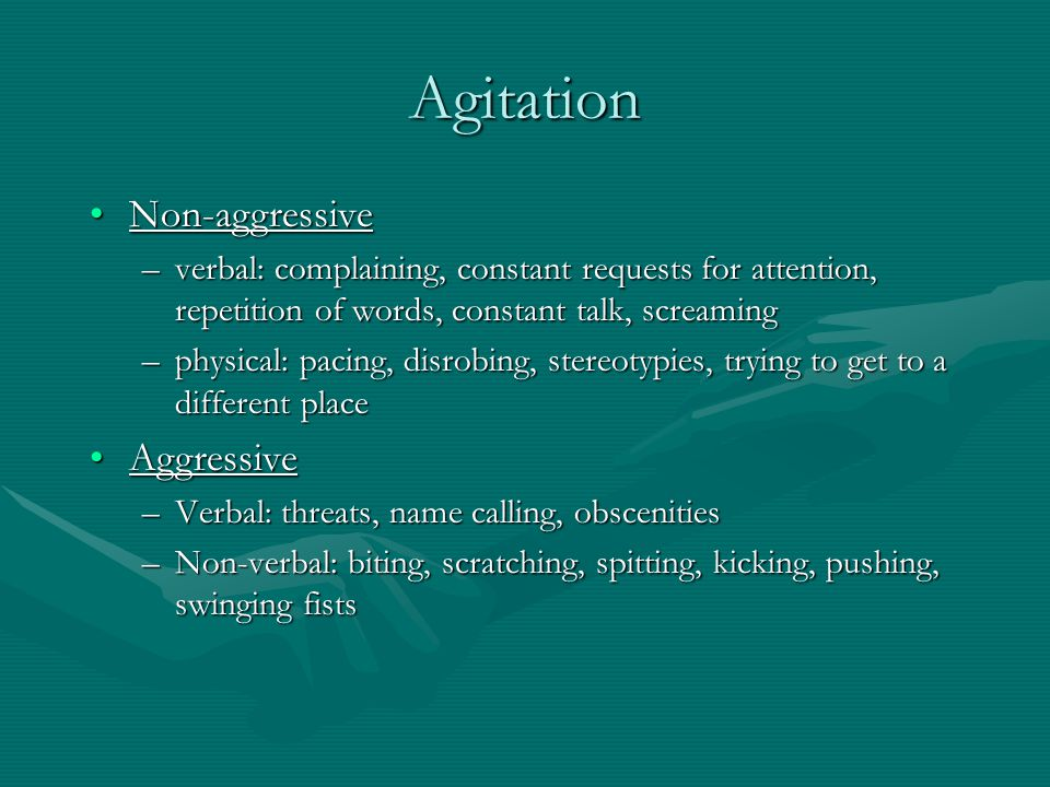 Agitation Non-aggressive Aggressive