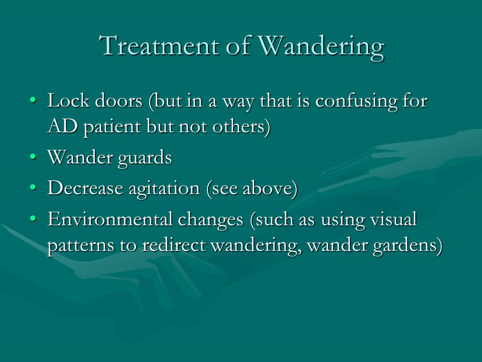 Treatment of Wandering