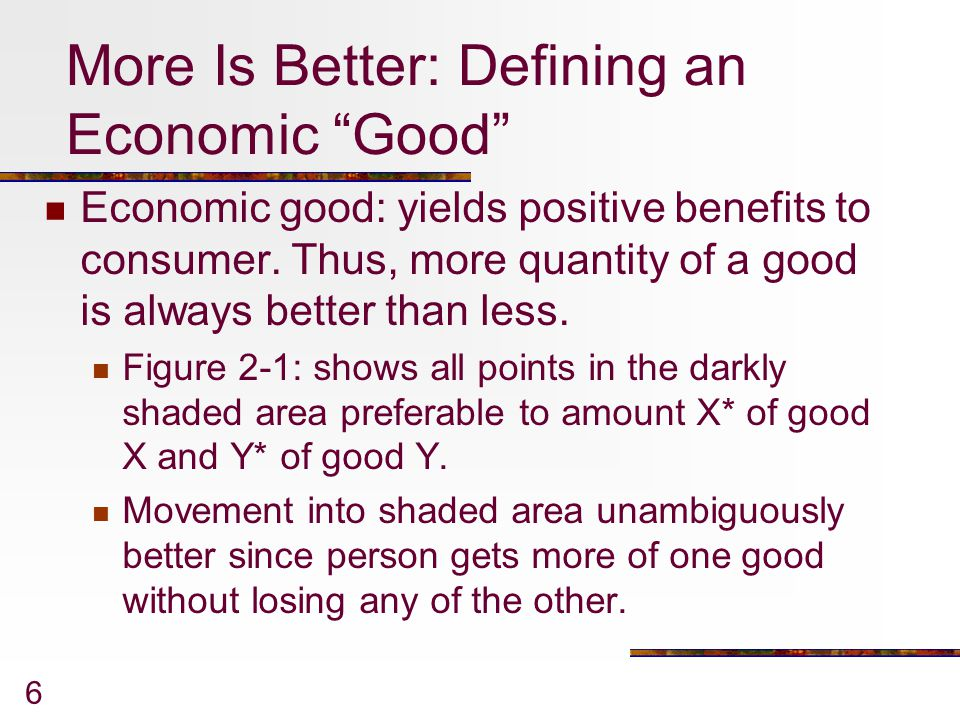 More Is Better: Defining an Economic Good