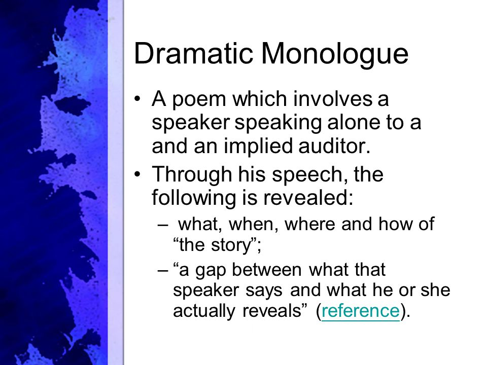 "an analysis of the dramatic monologue And functions of the dramatic monologue, the discussion of the monologue""s initial circumstances will also receive elaboration, as the genre has been employed in a number of ways since its late-nineteenth-century explosion."
