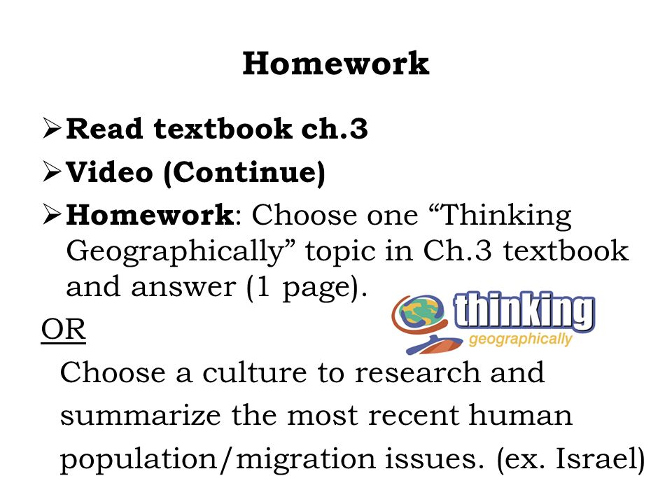 Homework Read textbook ch.3 Video (Continue)