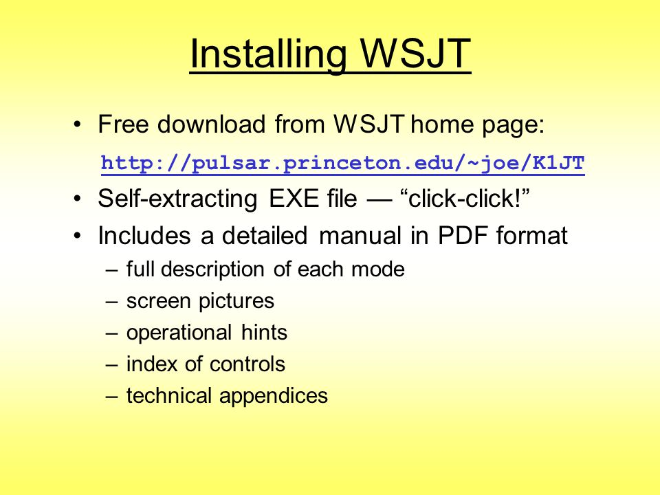 Installing WSJT Free download from WSJT home page: