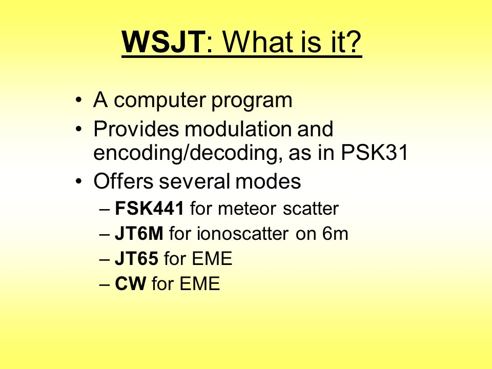 WSJT: What is it A computer program