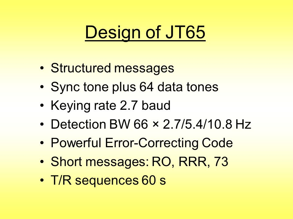 Design of JT65 Structured messages Sync tone plus 64 data tones