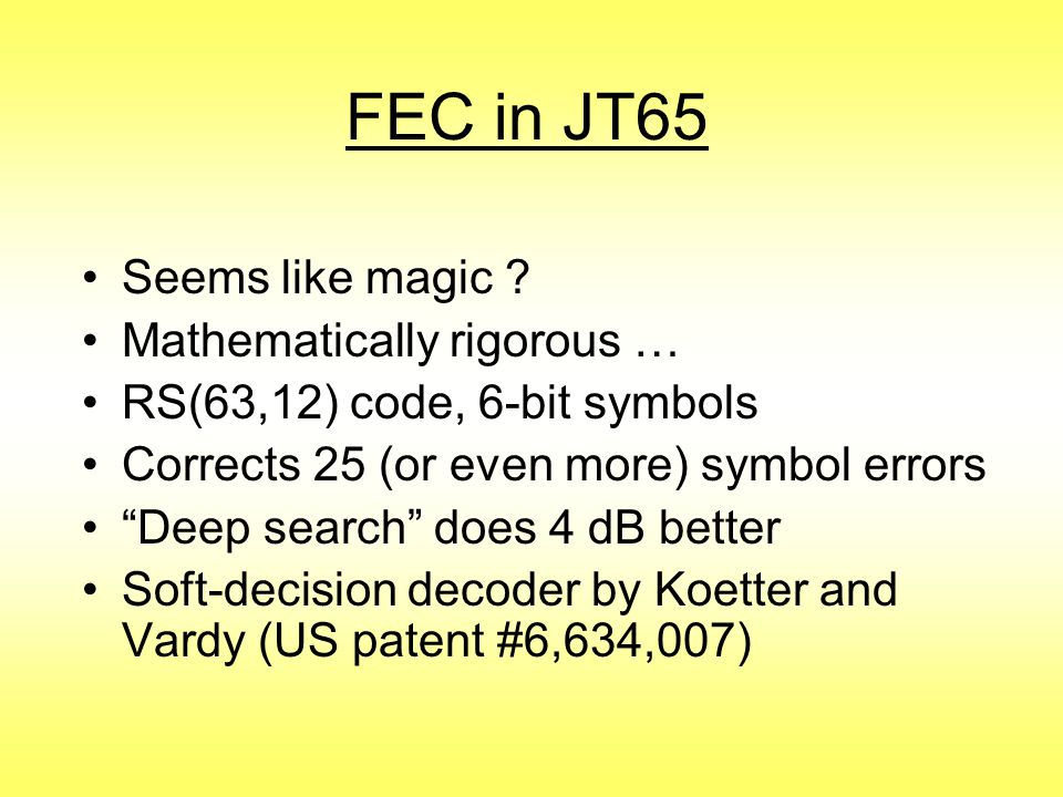 FEC in JT65 Seems like magic Mathematically rigorous …