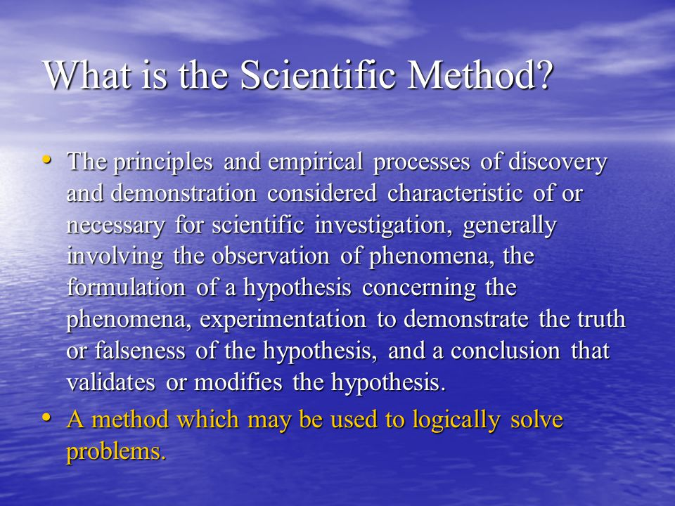 scientific method and empiricism Science is an enormously successful human enterprise the study of scientific method is the attempt to discern the activities by which that success is achieved.