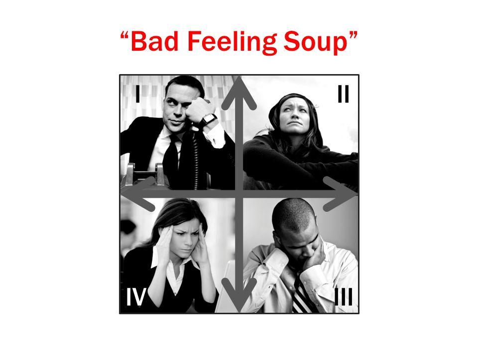 Bad Feeling Soup I II III IV