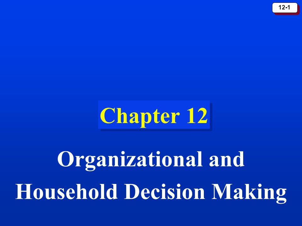 chapter 10 organizational and household decision
