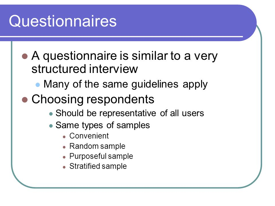structured questionnaires sample Surveys and questionnaires in health and social care describe how to select a sample for a survey 3 distinguish between a structured questionnaire.