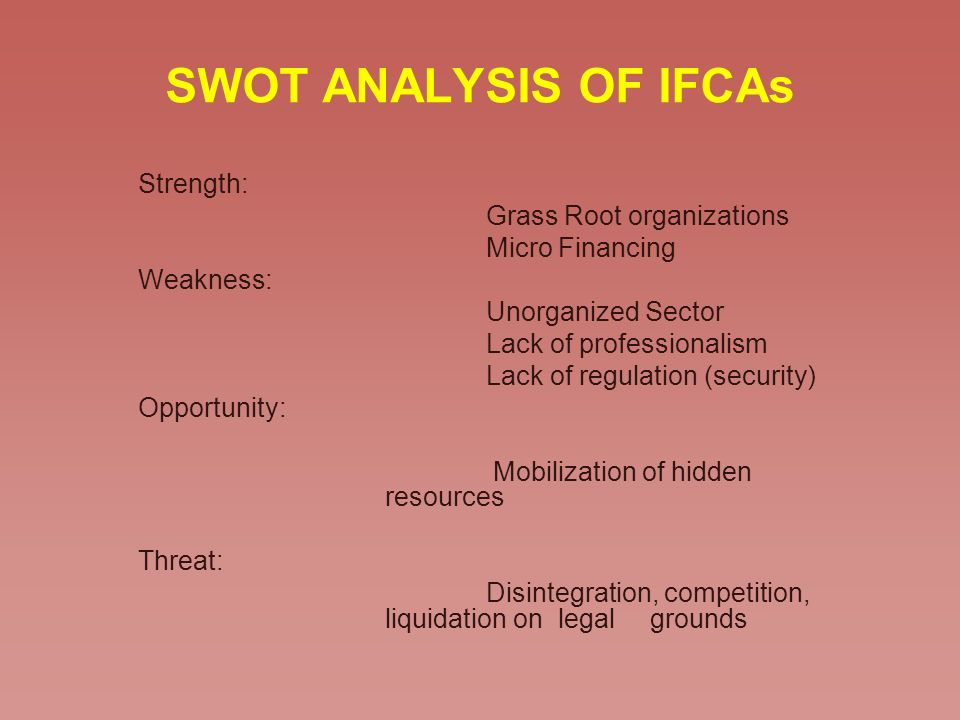 SWOT ANALYSIS OF IFCAs Strength: Grass Root organizations