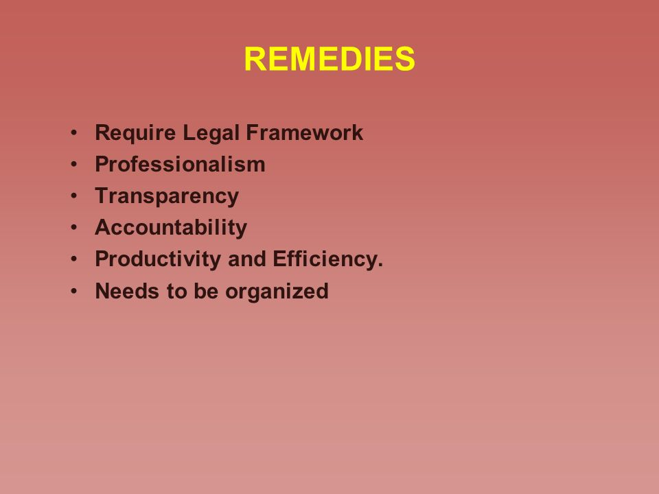 REMEDIES Require Legal Framework Professionalism Transparency