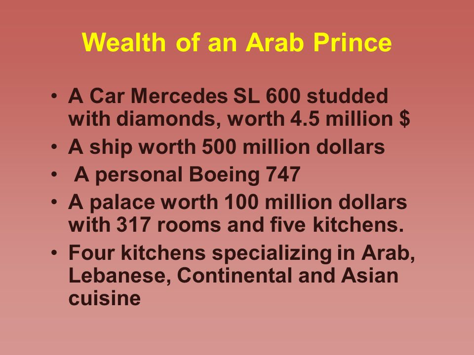 Wealth of an Arab Prince