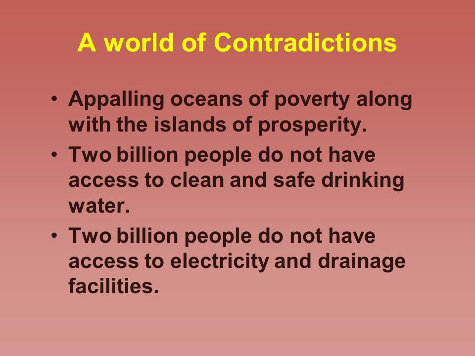 A world of Contradictions