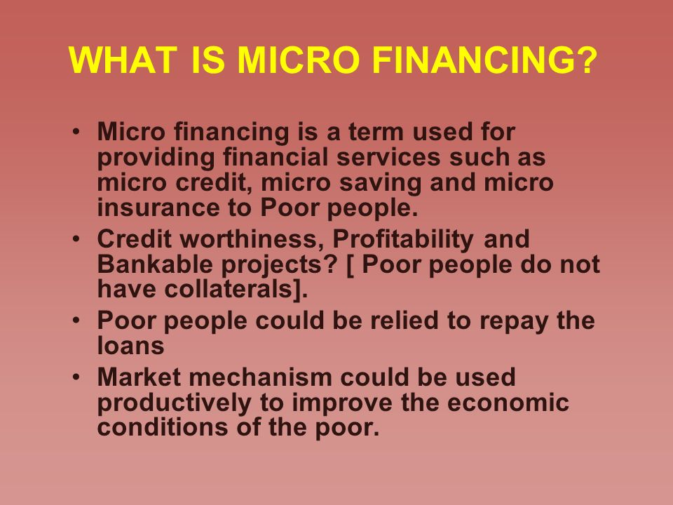 WHAT IS MICRO FINANCING