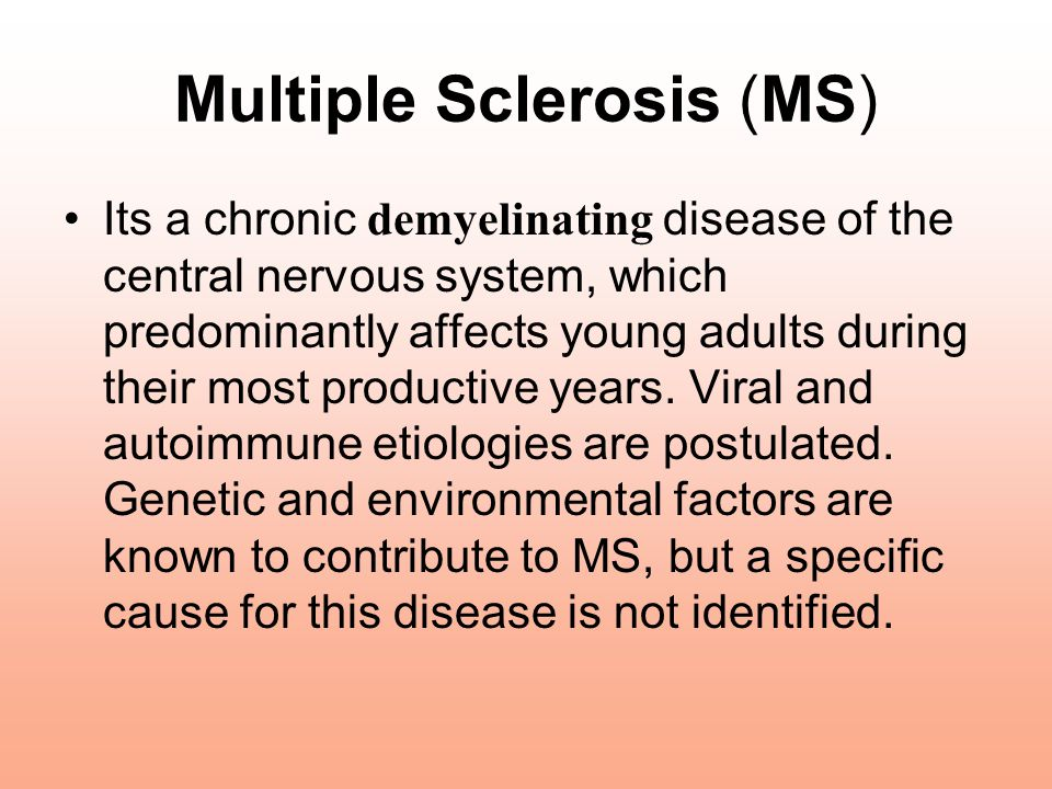an overview of the disease of the nervous system multiple sclerosis Muscle and spasticity symptoms in multiple sclerosis patients are common with the spectrum of the disease musculature is controlled via nerves in a person's peripheral nervous system (pns) which sends signals to muscles the origin of these signals comes from the central nervous system (cns .