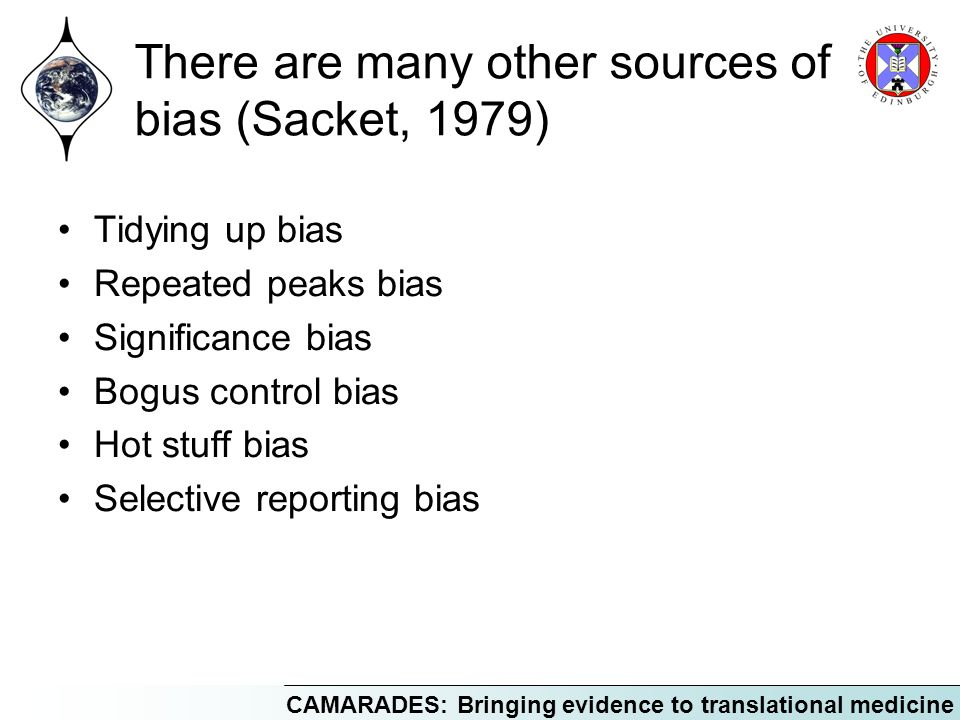 There are many other sources of bias (Sacket, 1979)