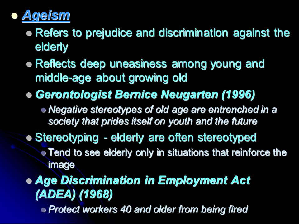 a look at the discrimination against the elderly in america Strategies to address discrimination and build a more inclusive country with tolerance and respect for all australians  too often our desire to look at ourselves.