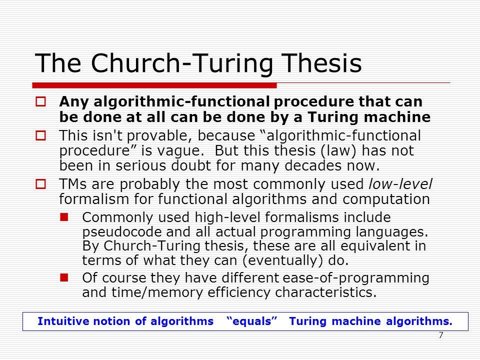 the church-turing thesis According to church-turing thesis, no other formalism is more powerful than turing machines now, prove one of the most philosophically important theorems of.