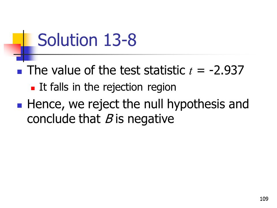 Solution 13-8 The value of the test statistic t =