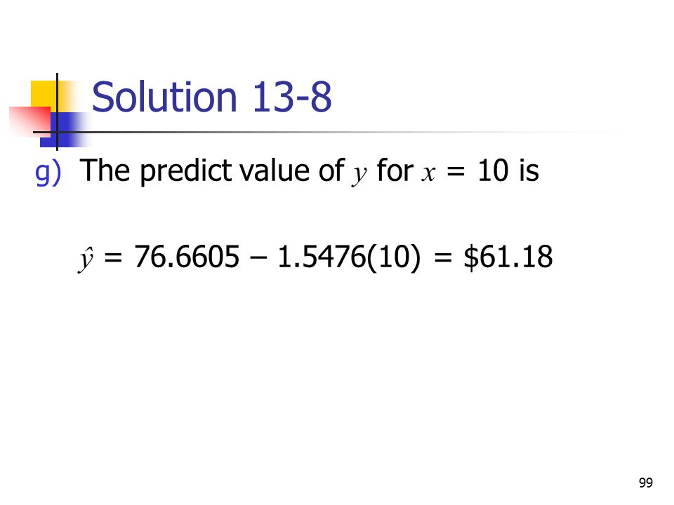 Solution 13-8 The predict value of y for x = 10 is