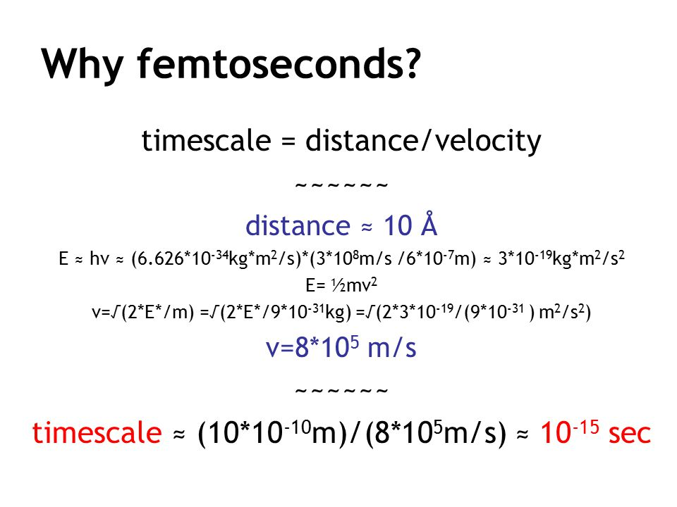 Why femtoseconds timescale = distance/velocity ~~~~~~