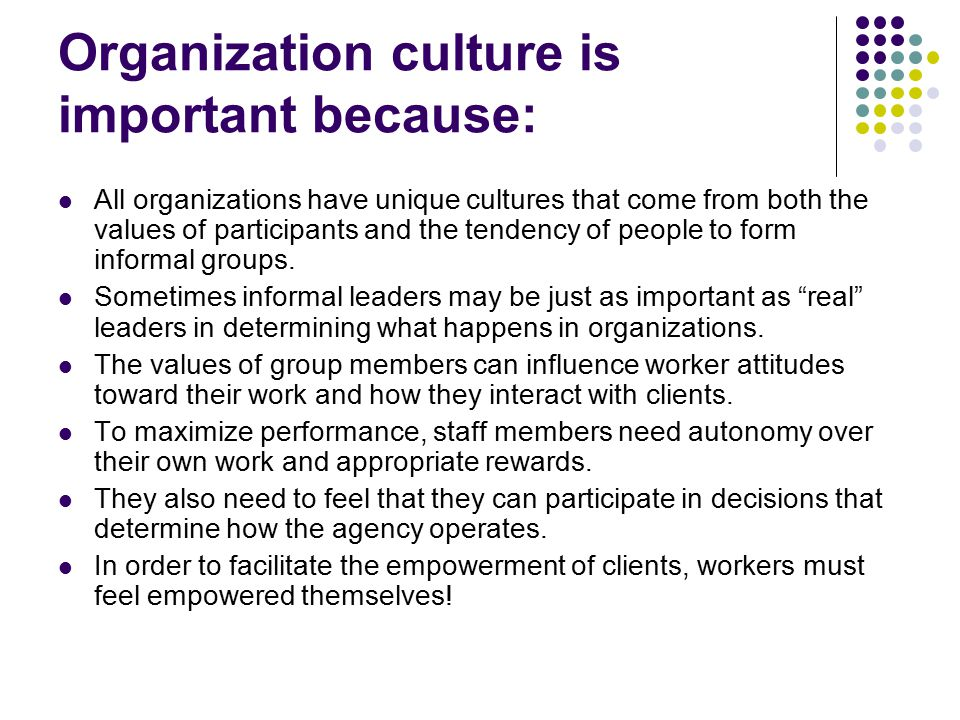 organizational cultures importance The more than 300 responses included rich and varied perspectives and opinions on organizational culture, its meaning and importance i include several distinctive views below, illustrated by.