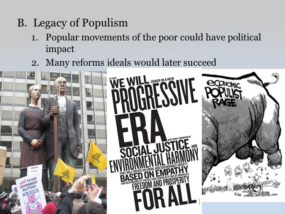 Legacy of Populism Popular movements of the poor could have political impact.