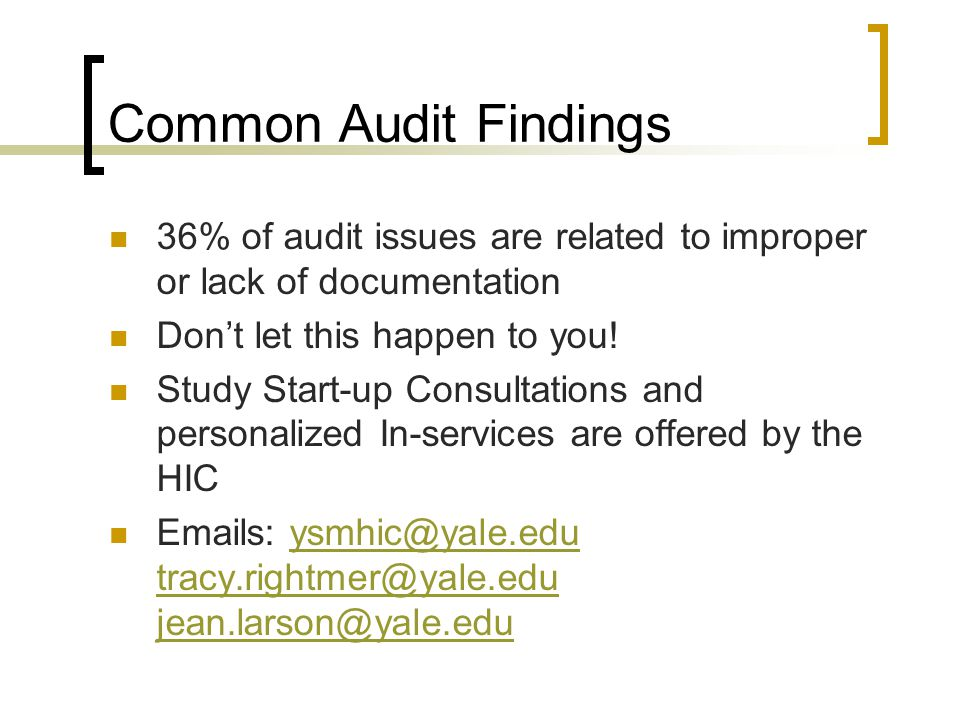 Common Audit Findings 36% of audit issues are related to improper or lack of documentation