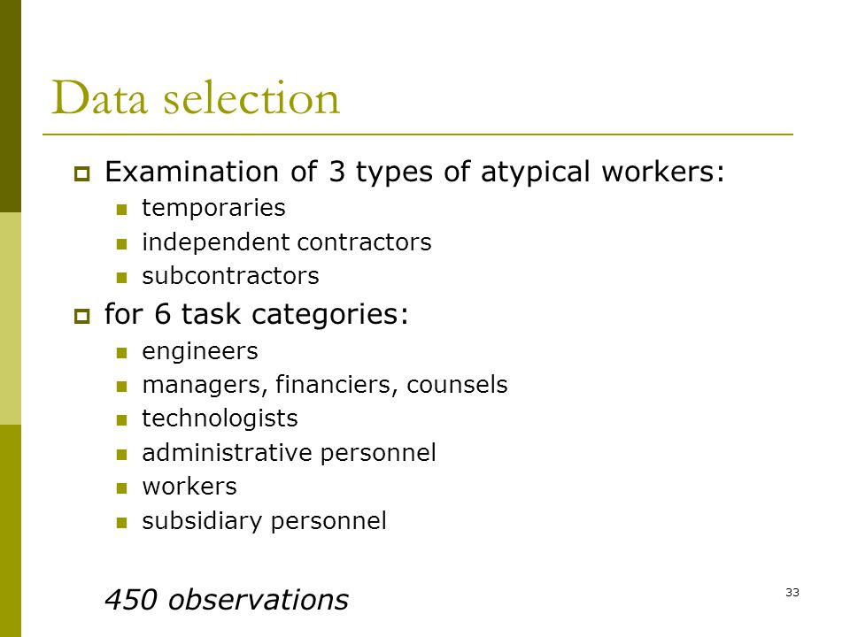 Data selection Examination of 3 types of atypical workers: