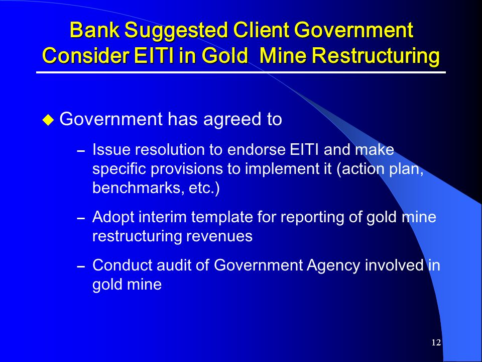 Bank Suggested Client Government Consider EITI in Gold Mine Restructuring