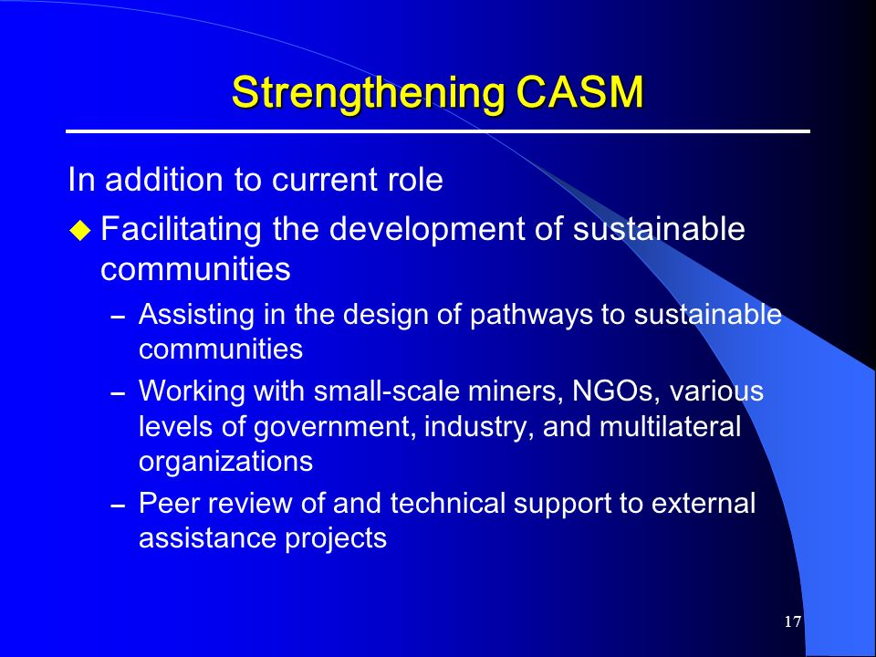 Strengthening CASM In addition to current role
